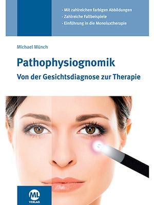 Pathophysiognomik - Von der Gesichtsdiagnose zur Therapie.